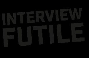 Interview futile